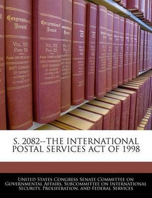 S. 2082--The International Postal Services Act of 1998