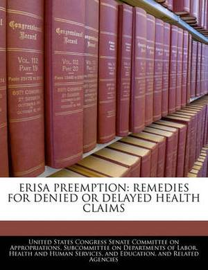 Erisa Preemption: Remedies for Denied or Delayed Health Claims