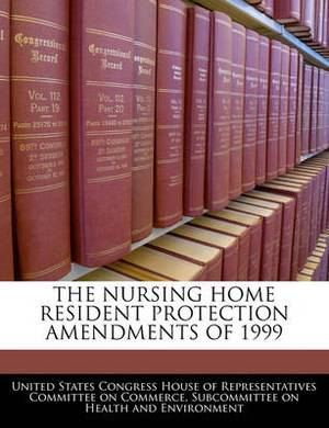 The Nursing Home Resident Protection Amendments of 1999