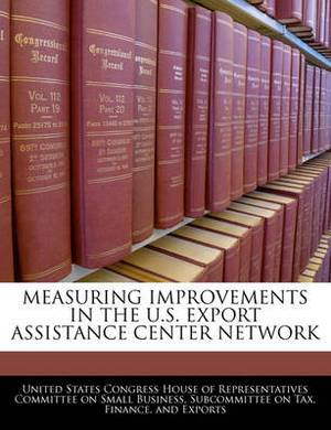 Measuring Improvements in the U.S. Export Assistance Center Network