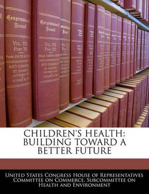 Children's Health: Building Toward a Better Future
