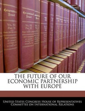 The Future of Our Economic Partnership with Europe