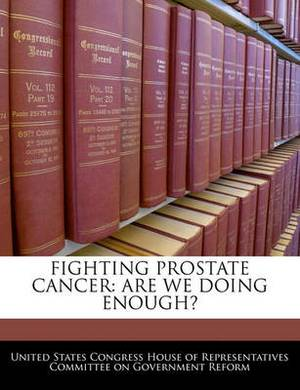 Fighting Prostate Cancer: Are We Doing Enough?