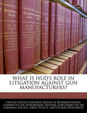 What Is HUD's Role in Litigation Against Gun Manufacturers?