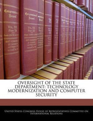 Oversight of the State Department: Technology Modernization and Computer Security