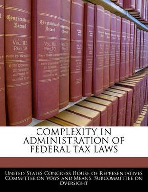 Complexity in Administration of Federal Tax Laws