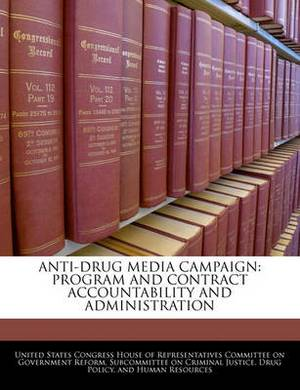 Anti-Drug Media Campaign: Program and Contract Accountability and Administration