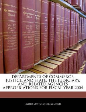 Departments of Commerce, Justice, and State, the Judiciary, and Related Agencies Appropriations for Fiscal Year 2004