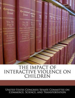 The Impact of Interactive Violence on Children