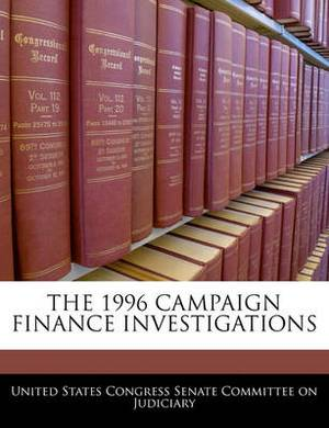 The 1996 Campaign Finance Investigations