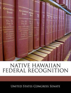 Native Hawaiian Federal Recognition