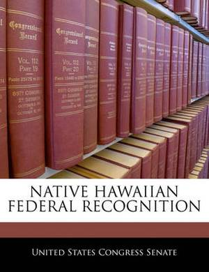 Native Hawaiian Federal Recognition