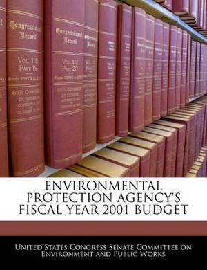 Environmental Protection Agency's Fiscal Year 2001 Budget