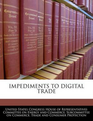 Impediments to Digital Trade