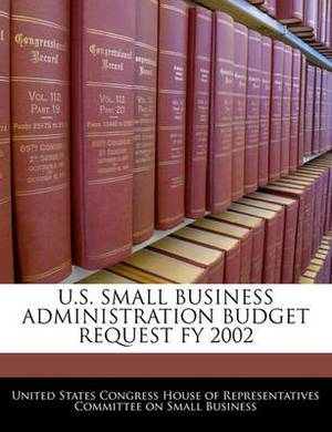 U.S. Small Business Administration Budget Request Fy 2002