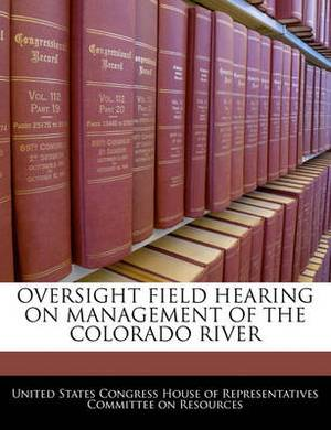 Oversight Field Hearing on Management of the Colorado River