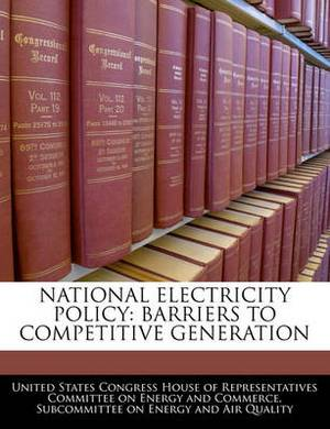 National Electricity Policy: Barriers to Competitive Generation