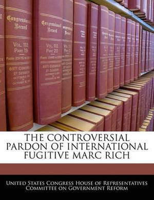 The Controversial Pardon of International Fugitive Marc Rich