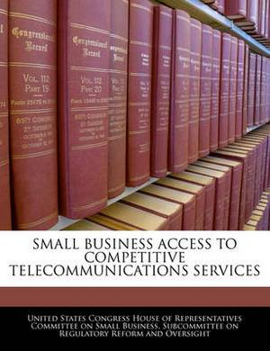 Small Business Access to Competitive Telecommunications Services
