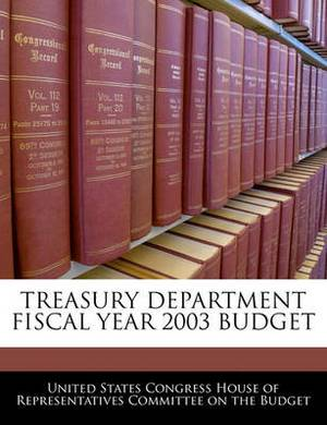 Treasury Department Fiscal Year 2003 Budget