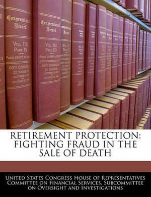 Retirement Protection: Fighting Fraud in the Sale of Death
