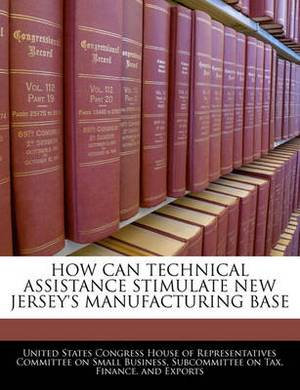 How Can Technical Assistance Stimulate New Jersey's Manufacturing Base