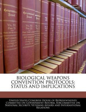Biological Weapons Convention Protocols: Status and Implications