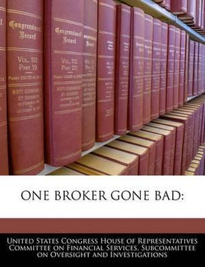 One Broker Gone Bad