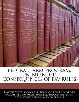 Federal Farm Program: Unintended Consequences of Fav Rules