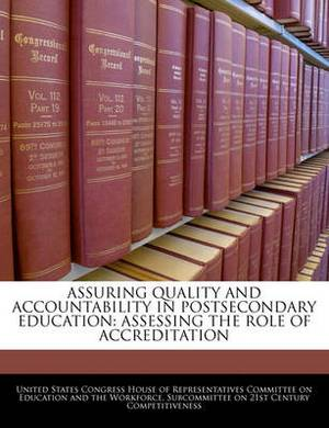 Assuring Quality and Accountability in Postsecondary Education: Assessing the Role of Accreditation