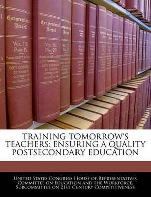 Training Tomorrow's Teachers: Ensuring a Quality Postsecondary Education