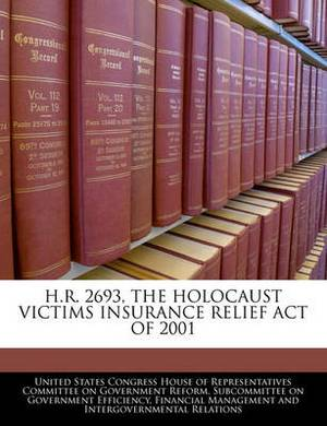 H.R. 2693, the Holocaust Victims Insurance Relief Act of 2001