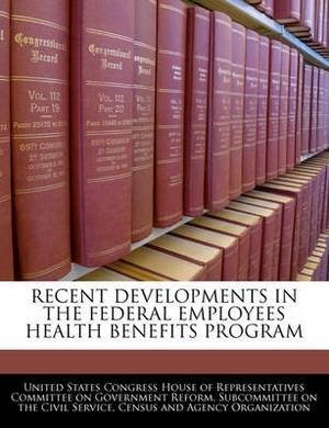 Recent Developments in the Federal Employees Health Benefits Program