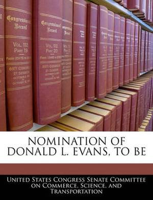 Nomination of Donald L. Evans, to Be