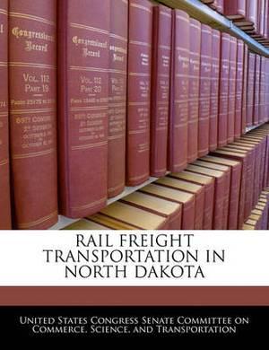 Rail Freight Transportation in North Dakota