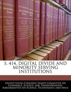 S. 414, Digital Divide and Minority Serving Institutions