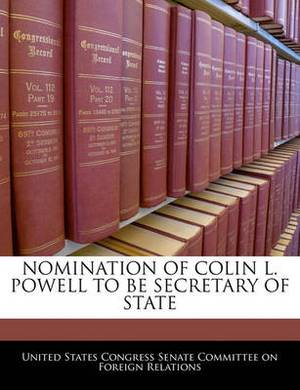 Nomination of Colin L. Powell to Be Secretary of State