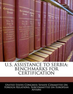 U.S. Assistance to Serbia: Benchmarks for Certification