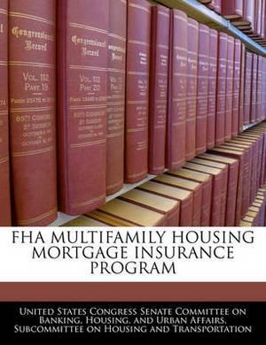 FHA Multifamily Housing Mortgage Insurance Program