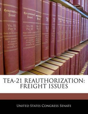 Tea-21 Reauthorization: Freight Issues