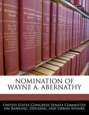Nomination of Wayne A. Abernathy