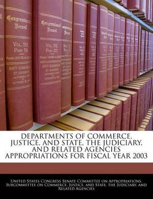 Departments of Commerce, Justice, and State, the Judiciary, and Related Agencies Appropriations for Fiscal Year 2003