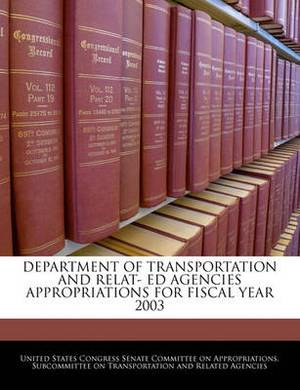 Department of Transportation and Relat- Ed Agencies Appropriations for Fiscal Year 2003