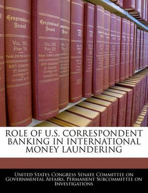 Role of U.S. Correspondent Banking in International Money Laundering