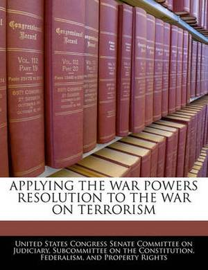 Applying the War Powers Resolution to the War on Terrorism