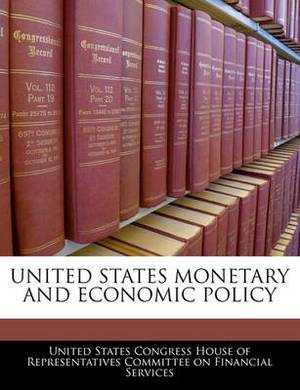 United States Monetary and Economic Policy