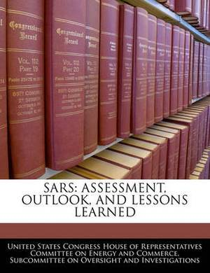 Sars: Assessment, Outlook, and Lessons Learned