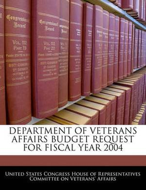 Department of Veterans Affairs Budget Request for Fiscal Year 2004