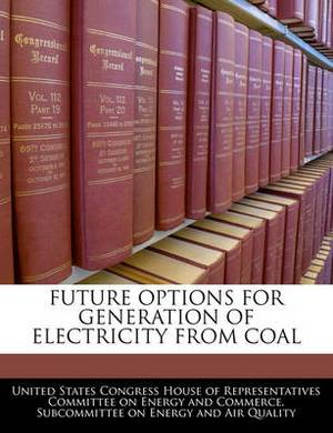 Future Options for Generation of Electricity from Coal