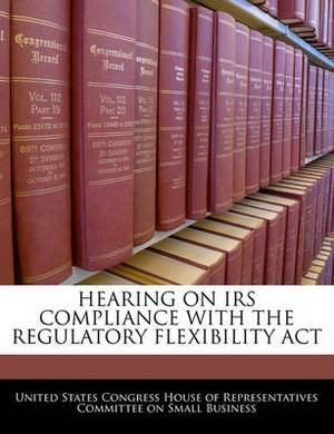Hearing on IRS Compliance with the Regulatory Flexibility ACT